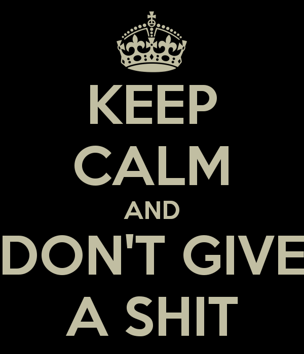 keep-calm-and-don-t-give-a-shit-46